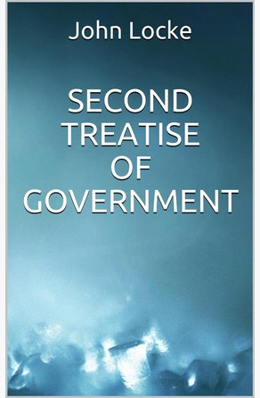 second treatise on government v the Second treatise of government: premium edition , great product (this is a review of the recording by knowledge products, in its giants of political thought series, part of its audio classics.
