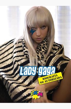 Lady Gaga: Biografía no autorizada Tomás Herraniz