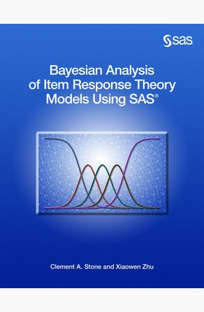 Bayesian Analysis of Item Response Theory Models Using SAS Clement A. Stone