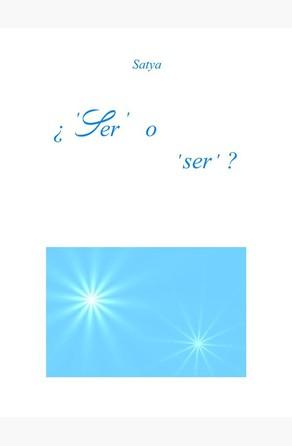 ¿'Ser' o 'ser' ? Satya