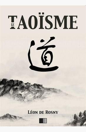 Le Taoïsme Léon de Rosny